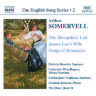 Somervell - Shropshire Lad, James Lee�s Wife, Songs of Innocence (English Song, vol. 2)
