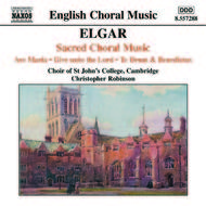 Elgar - Ave Maria, Give unto the Lord, Te Deum and Benedictus, Op. 34