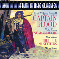 Korngold - Captain Blood, Steiner - The Three Musketeers, Young - Scaramouche | Naxos - Film Music Classics 8557704