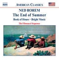 Rorem - End of Summer, Book of Hours, Bright Music | Naxos - American Classics 8559128