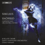 Sibelius - Snofrid, Cantatas, Orchestral Works | BIS BISCD1265