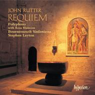 Rutter - Requiem and other choral works | Hyperion CDA66947