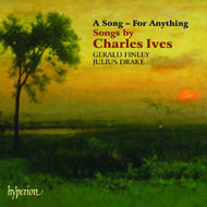 Ives - A Song - For Anything | Hyperion CDA67516