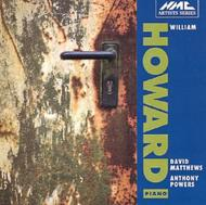 William Howard plays Anthony Powers and David Matthews | NMC Recordings NMCD021S