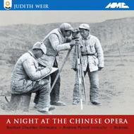 Judith Weir - A Night at the Chinese Opera | NMC Recordings NMCD060