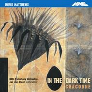 David Matthews - In the Dark Time | NMC Recordings NMCD067