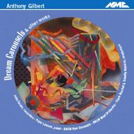 Anthony Gilbert - Dream Carousels | NMC Recordings NMCD068