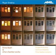 Roger Smalley - Poles Apart: Chamber Music | NMC Recordings NMCD083
