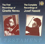 The Complete Recordings of Josef Hassid and The Early Recordings of Ginette Neveu - works by Elgar, Tchaikovsky, Massenet, Kreisler, Gluck etc | Testament SBT1010