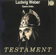 Ludwig Weber - Opera Arias by Mozart, Beethoven, Weber etc | Testament SBT1171