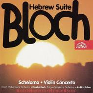 Bloch - Hebrew Suite, etc