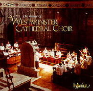 The Music of Westminster Cathedral Choir | Hyperion WCC100